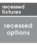 Recessed Options